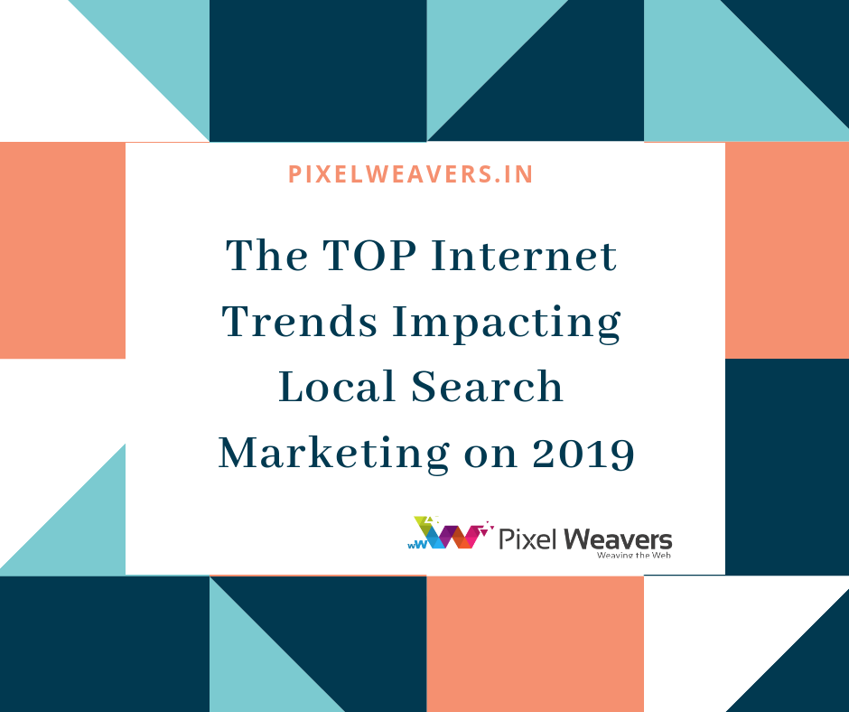 The TOP Internet Trends Impacting Local Search Marketing on 2019